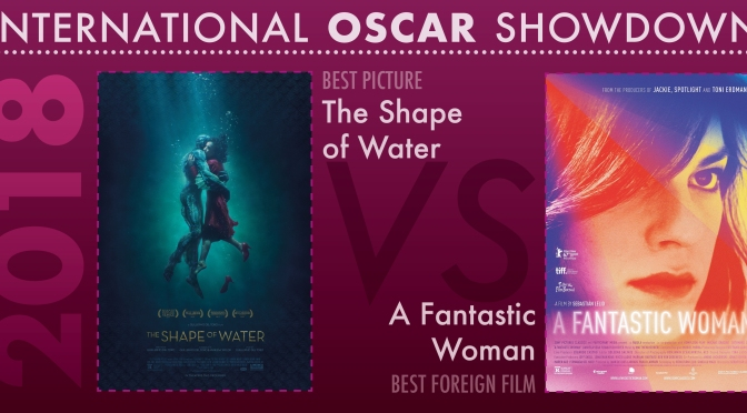 International Oscar Showdown – 2018 & 2017